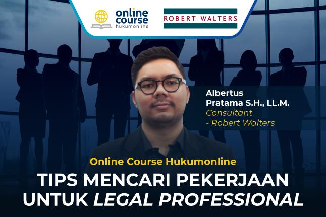 Tips Mencari Pekerjaan untuk Legal Professional